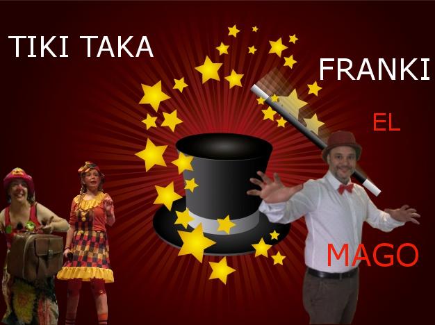 MAGO FRANKI Y TIKI TAKA